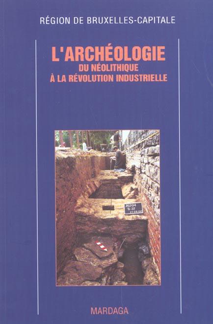 ARCHEOLOGIE - DU NEOLITHIQUE A LA REVOLUTION INDUSTRIELLE