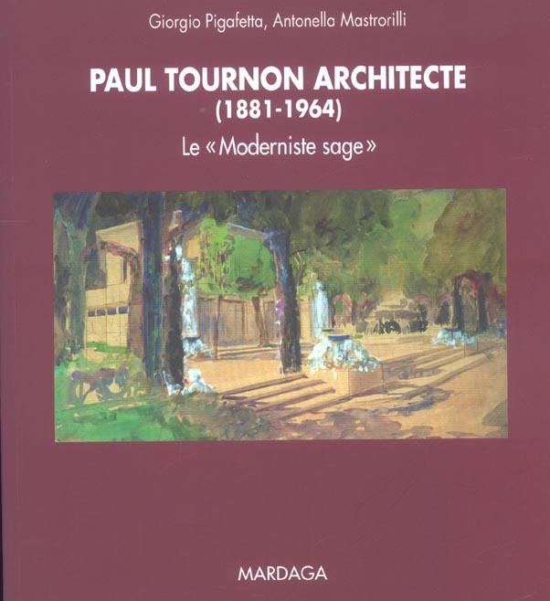 PAUL TOURNON ARCHITECTE 1883-1965