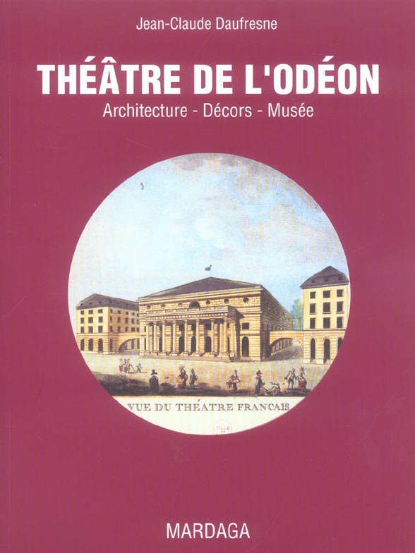 THEATRE DE L'ODEON. ARCHITECTURES DECORS MUSEE