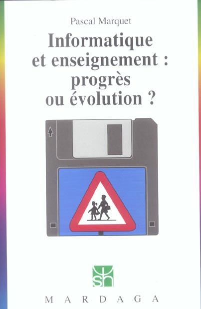 INFORMATIQUE ET ENSEIGNEMENT PROGRES OU EVOLUTION
