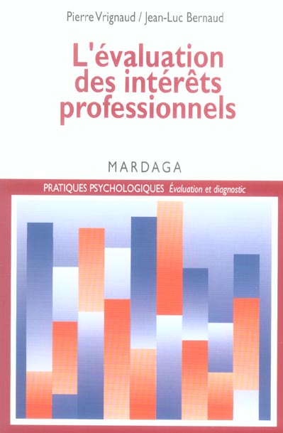 L'évaluation des intérêts professionnels, Un essai sur les théories et pratiques de la psychologie de l'orientation