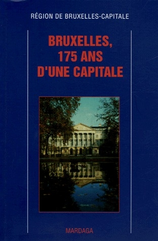 BRUXELLES, 175 ANS D'UNE CAPITALE