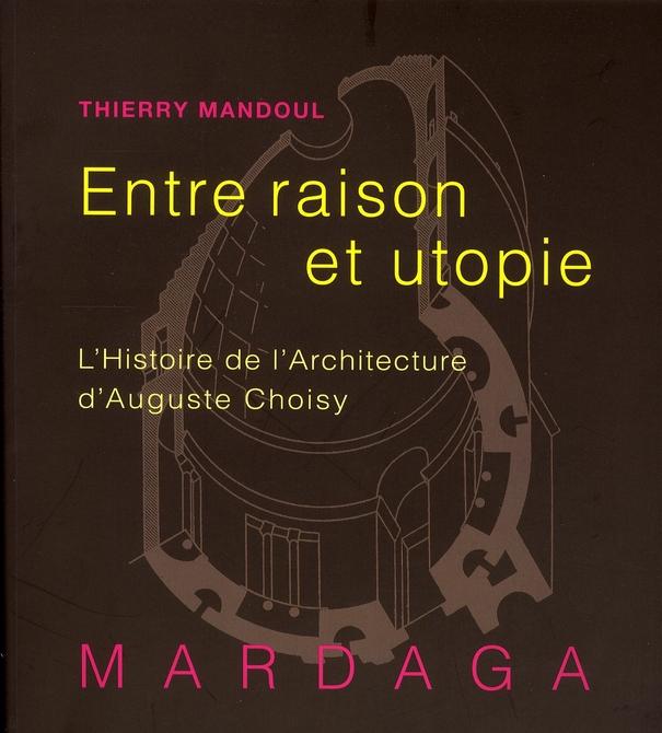 HISTOIRE DE L'ARCHITECTURE DE CHOISY. ENTRE RAISON ET...