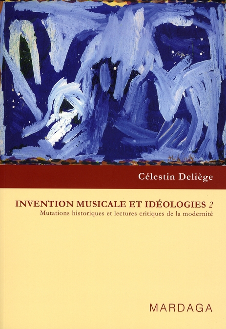 INVENTION MUSICALE ET IDEOLOGIES II