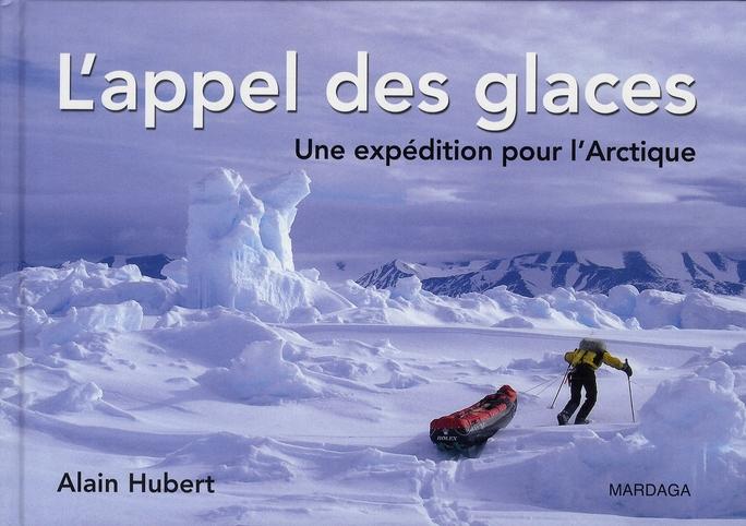 APPEL DES GLACES UNE EXPEDITION POUR L'ARCTIQUE (L')
