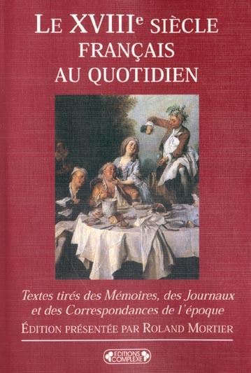 LE XVIIIE SIECLE FRANCAIS AU QUOTIDIEN