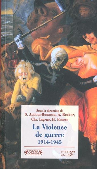 LA VIOLENCE DE GUERRE 1914 1945