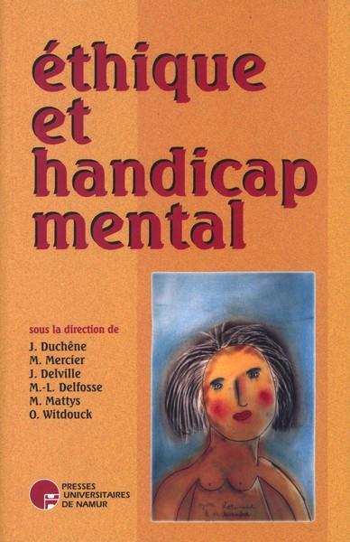 ETHIQUE ET HANDICAP MENTAL - AUTONOMIE, INTEGRATION ET DIFFERENCE