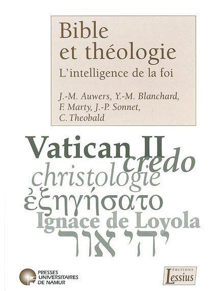 BIBLE ET THEOLOGIE. L'INTELLIGENCE DE LA FOI
