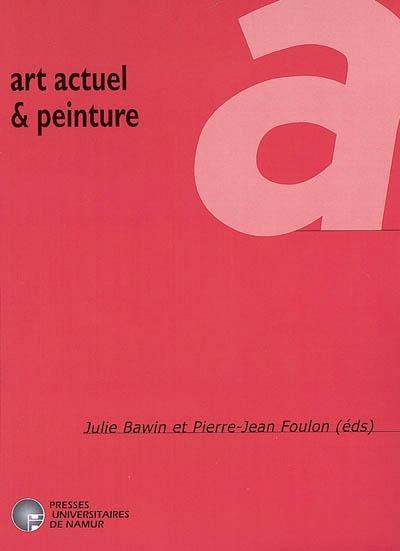 ART ACTUEL ET PEINTURE