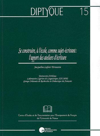 SE CONSTRUIRE A L'ECOLE COMME SUJET-ECRIVANT : L'APPORT DES ATELIERS D'ECRITURE