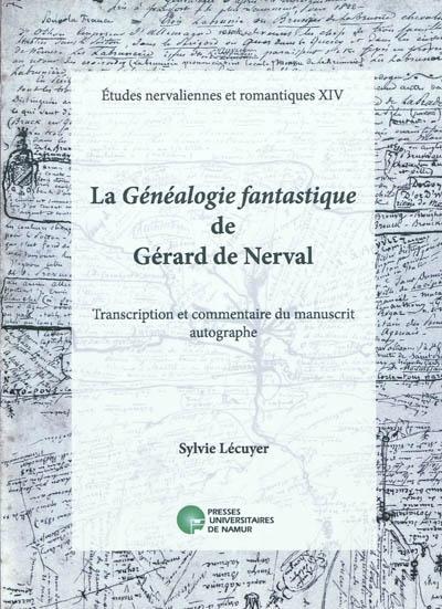 LA GENEALOGIE FANTASTIQUE DE GERARD DE NERVAL