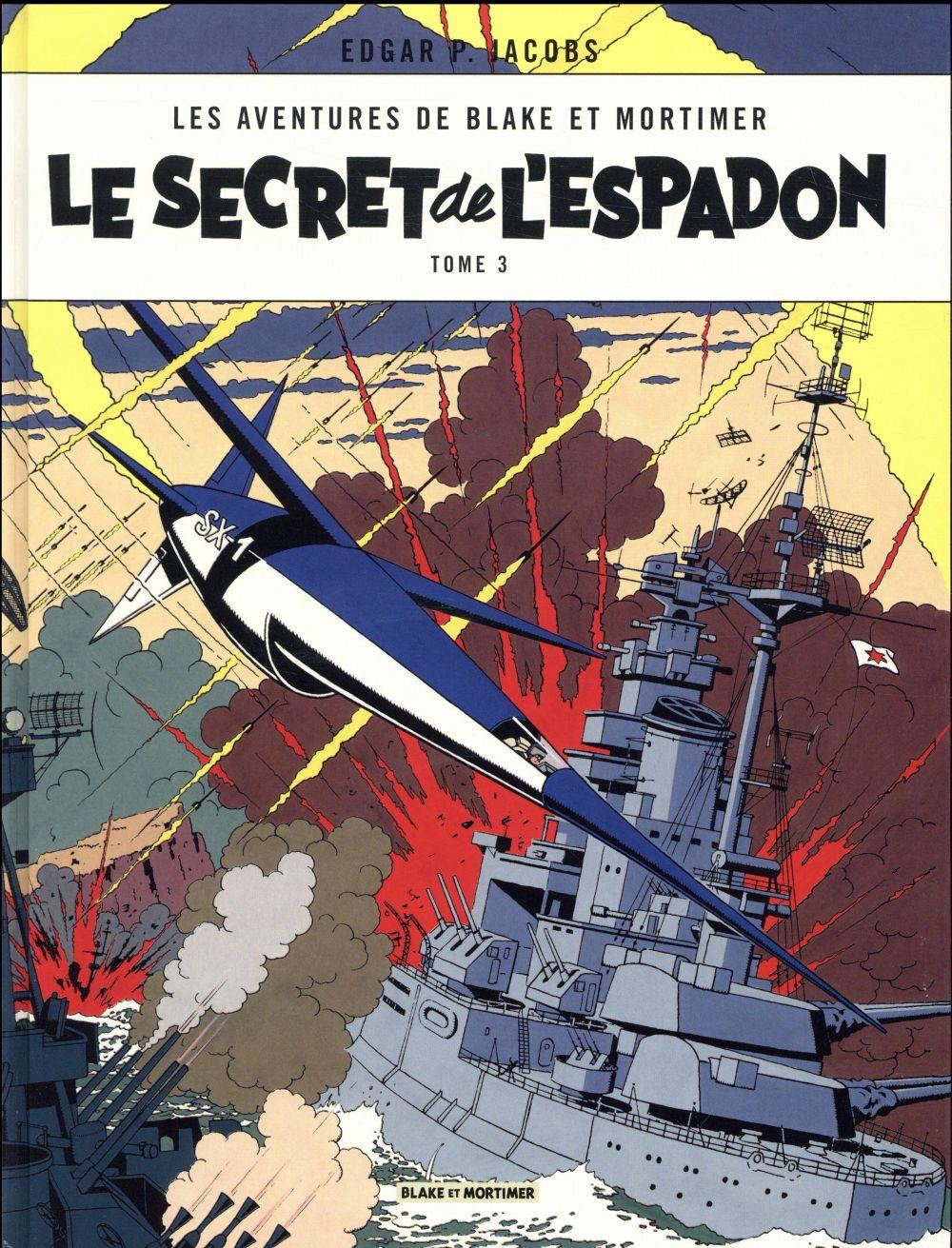 BLAKE ET MORTIMER - LE SECRET DE L'ESPADON T3