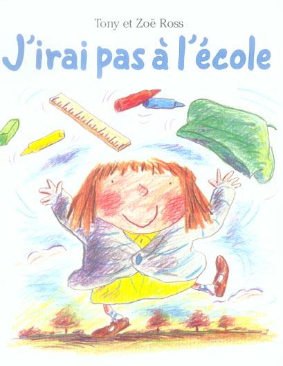 J'IRAI PAS A L'ECOLE (PETITS MIJADE)