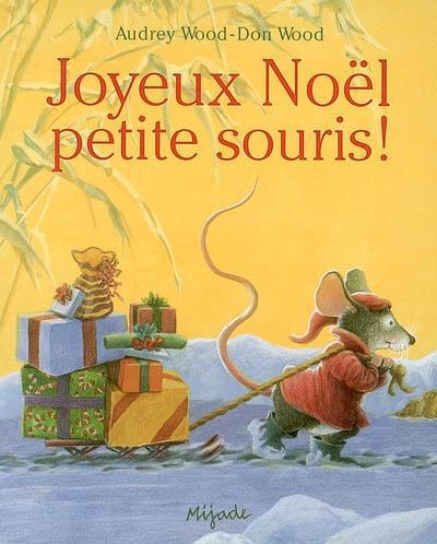 JOYEUX NOEL PETITE SOURIS !