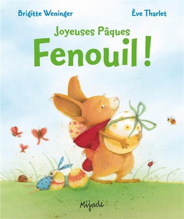 JOYEUSES PAQUES, FENOUIL