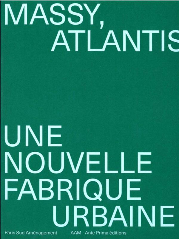 ATLANTIS, UNE NOUVELLE FABRIQUE URBAINE - NAISSANCE D'UN LABORATOIRE URBAIN