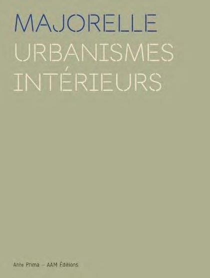 AGENCE MAJORELLE, URBANISMES INTERIEURS