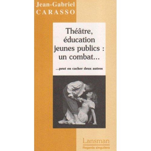 THEATRE, EDUCATION JEUNES PUBLICS : UN COMBAT