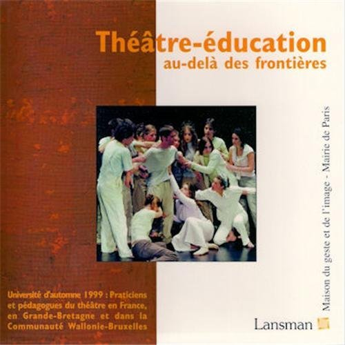 THEATRE-EDUCATION, AU-DELA FRONTIERES