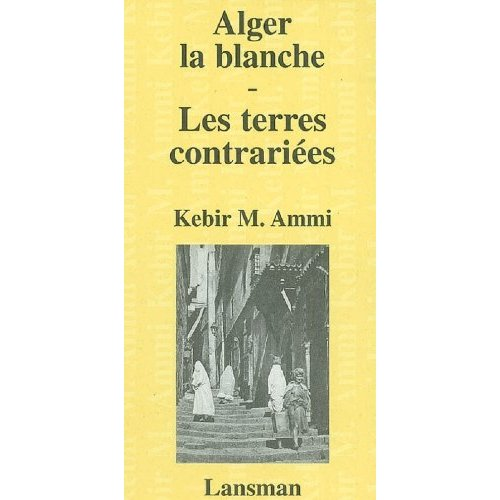 ALGER LA BLANCHE - LES TERRES CONTRARIEES