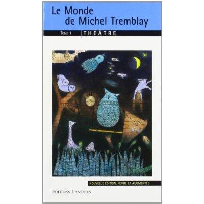 MONDE DE MICHEL TREMBLAY- T1 (POCHE)