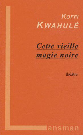 CETTE VIEILLE MAGIE NOIRE
