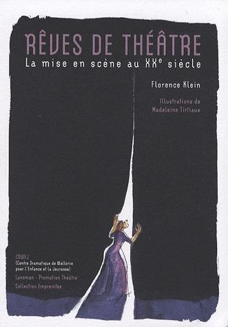 REVES DE THEATRE-MISE EN SCENE AU XXE
