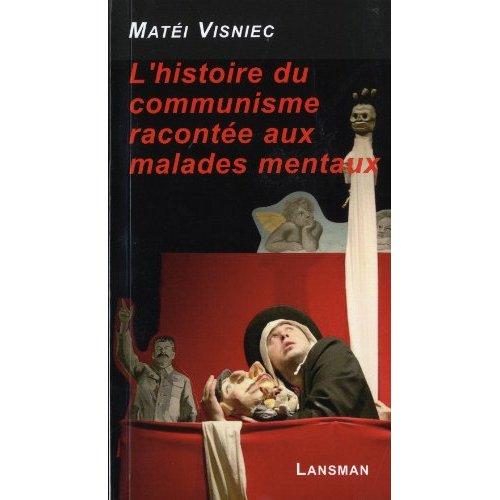 HISTOIRE DU COMMUNISME RACONTEE AUX MALADES MENTAUX