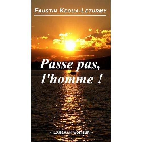 PASSE PAS, L'HOMME!