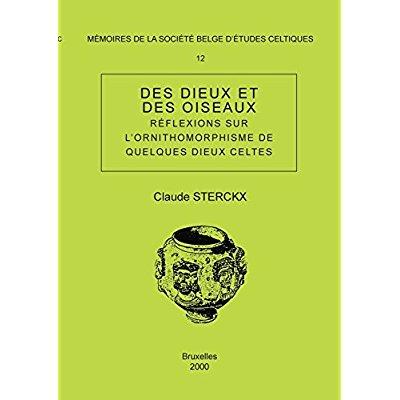 DES DIEUX ET DES OISEAUX. REFLEXIONS SUR L'ORNITHOMORPHISME DE QUELQUES DIEUX CELTES-MEMOIRE N 12
