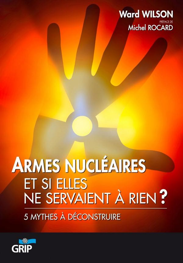 ARMES NUCLEAIRES 5 MYTHES A DECONSTRUIRE