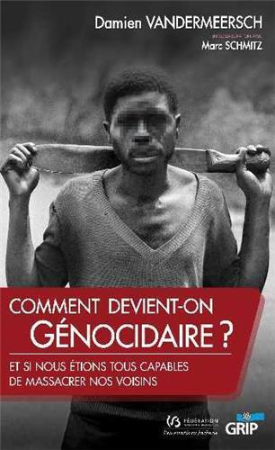 COMMENT DEVIENT-ON GENOCIDAIRE ?