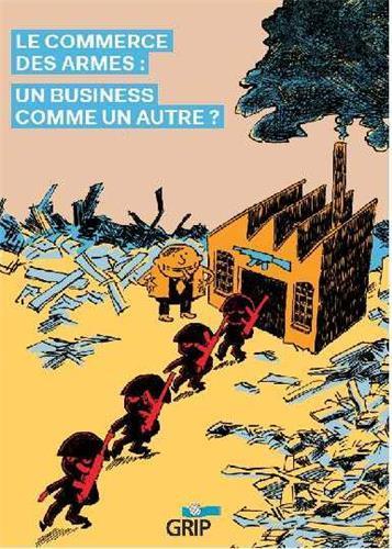 LE COMMERCE DES ARMES : UN BUSINESS COMME UN AUTRE ?