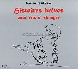 HISTOIRES BREVES POUR RIRE ET POUR CHANGER.