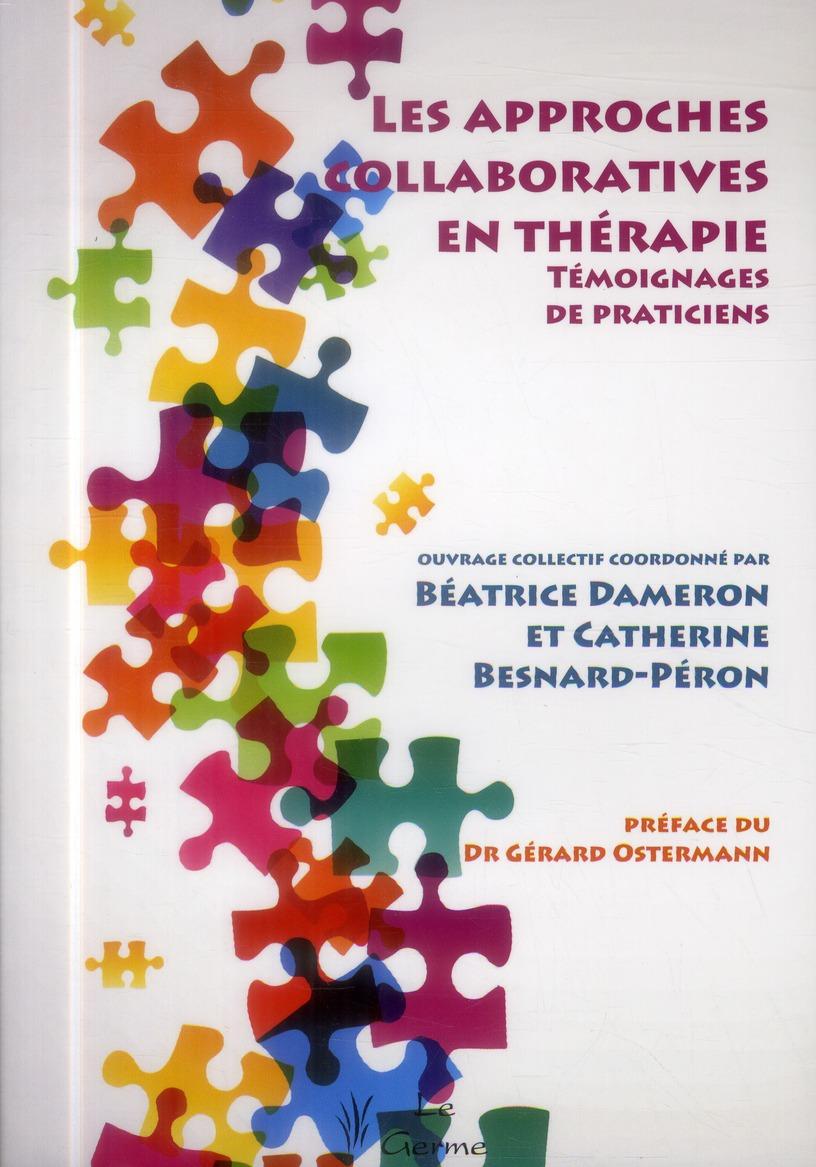 LES APPROCHES COLLABORATIVES EN THERAPIE: TEMOIGNAGES DE PRATICIENS