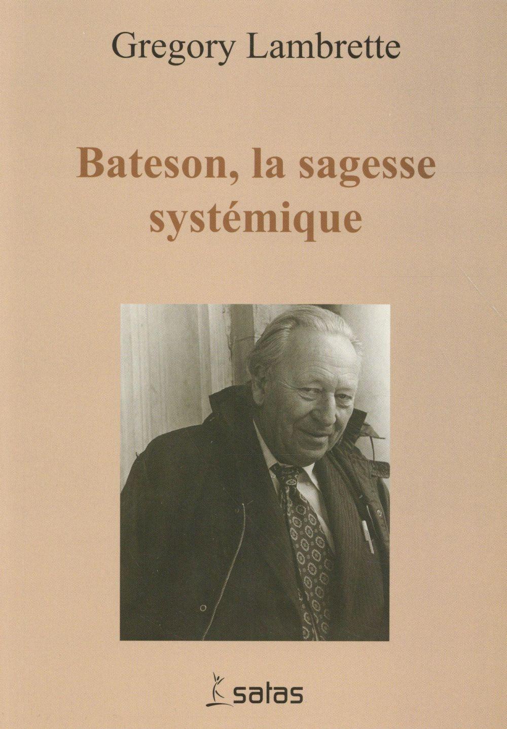 BATESON, LA SAGESSE SYSTEMIQUE