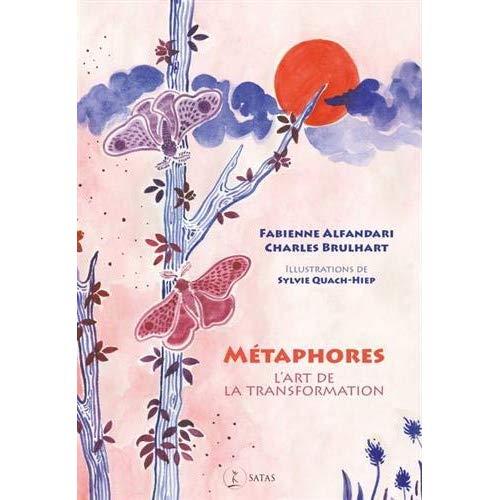 METAPHORES - L ART DE LA TRANSFORMATION