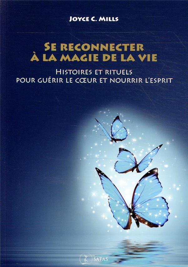 SE RECONNECTER A LA MAGIE DE LA VIE