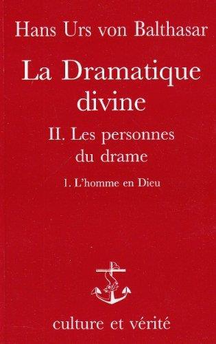 LA DRAMATIQUE DIVINE - TOME 2 LES PERSONNES DU DRAME - 1. L'HOMME EN DIEU - VOL02
