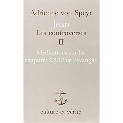 JEAN LES CONTROVERSES - TOME 2 MEDITATIONS SUR LES CHAPITRES 9 A 12 DE L'EVANGILE - VOL02