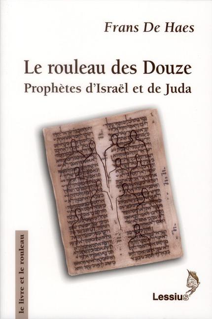 LE ROULEAU DES DOUZE - PROPHETES D'ISRAEL ET DE JUDA