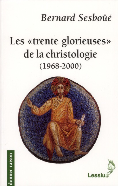LES TRENTE GLORIEUSES DE LA CHRISTOLOGIE (1968-2000)