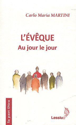 L'EVEQUE - AU JOUR LE JOUR