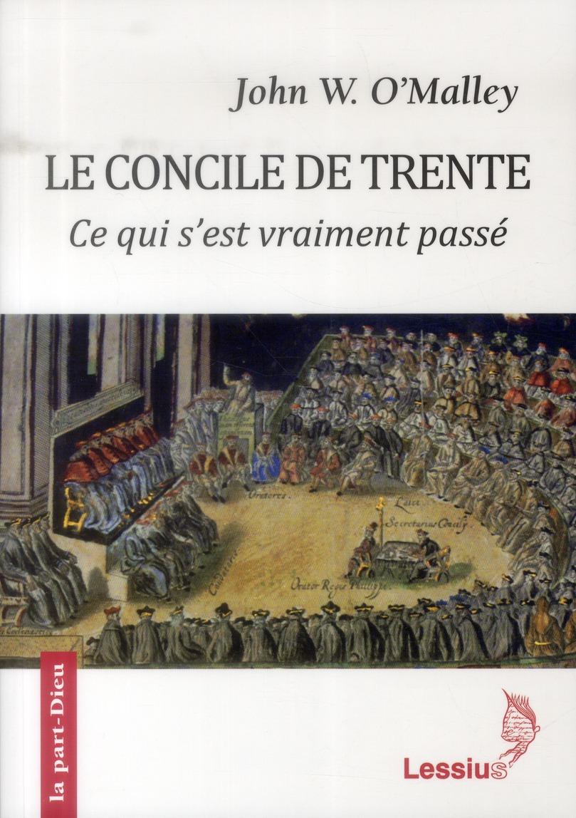 LE CONCILE DE TRENTE - CE QUI S'EST VRAIMENT PASSE