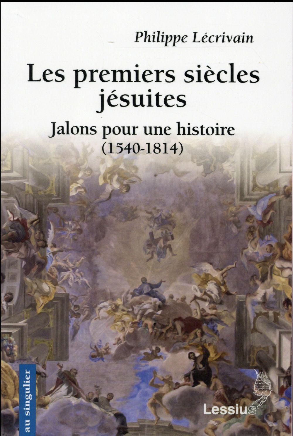 LES PREMIERS SIECLES JESUITES