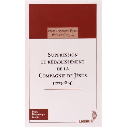 SUPPRESSION ET RETABLISSEMENT DE LA COMPAGNIE DE JESUS (1773-1814)