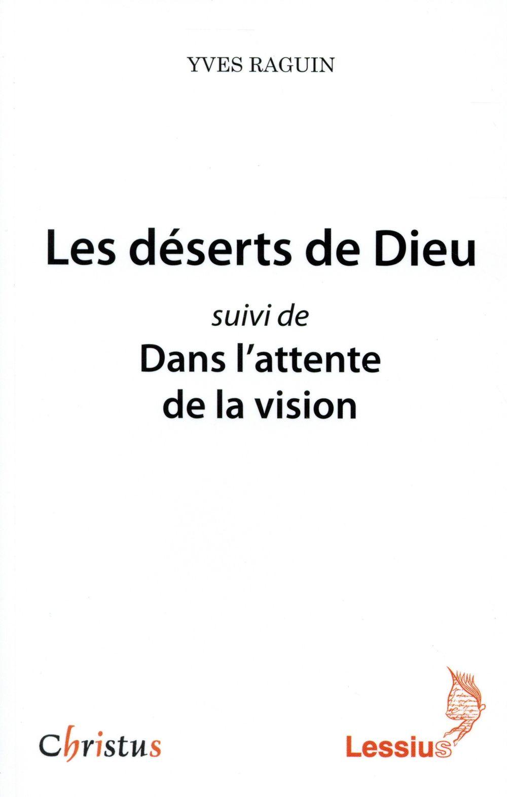 LES DESERTS DE DIEU SUIVI DE DANS L'ATTENTE DE LA VISION