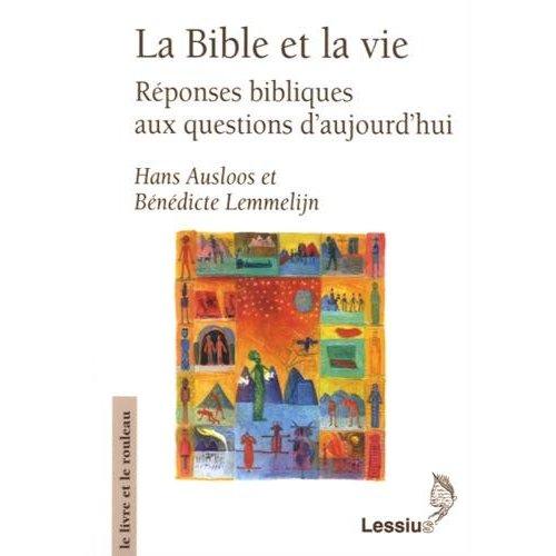 LA BIBLE ET LA VIE - REPONSES BIBLIQUES AUX QUESTIONS D'AUJOURD'HUI