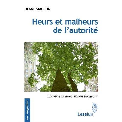 HEURS ET MALHEURS DE L'AUTORITE